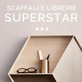 Scaffali e librerie superstar