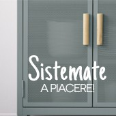 Sistemate a piacere!