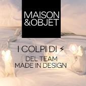 Salone Maison & Objet: I colpi di fulmine del team Made in Design